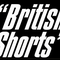 BRITISH SHORTS Summer Edition