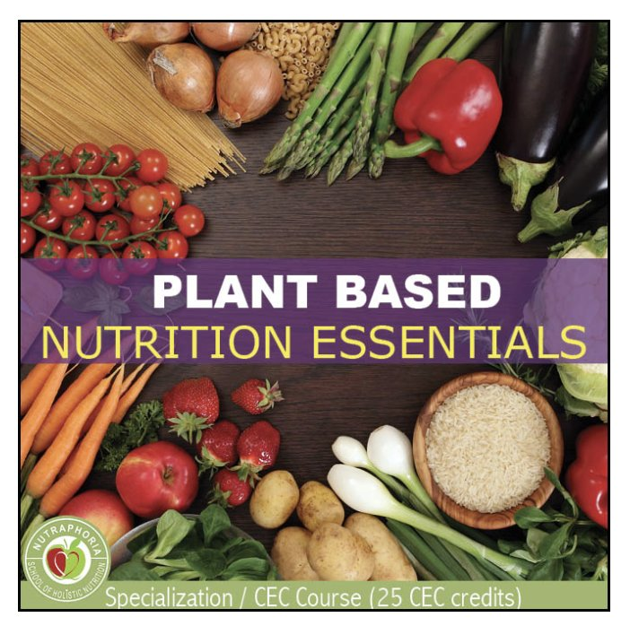 plant based diets specialization course. 100% online, at your own ...