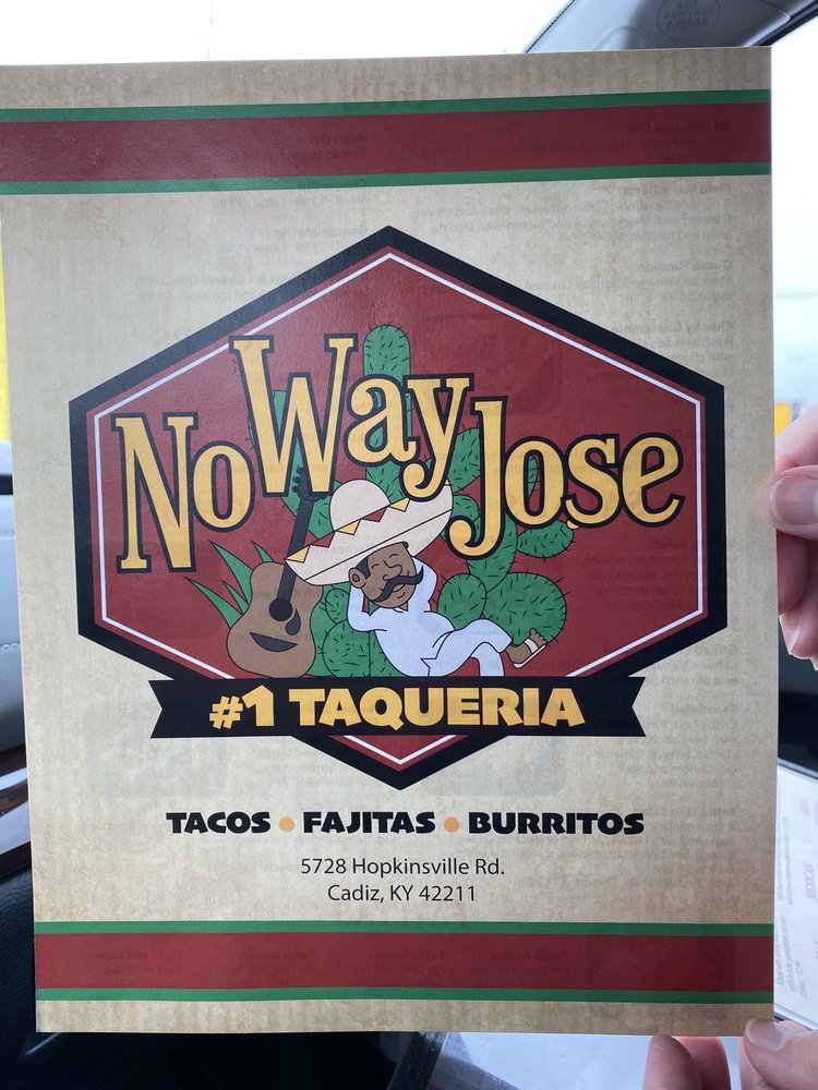 No Way Jose #1 Taqueria: 5728 Hopkinsville Rd, Cadiz, KY