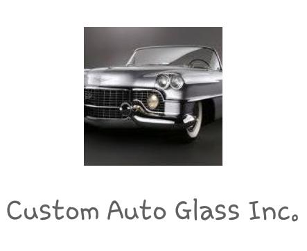 Custom Auto Glass Inc Windshield Installation Amp Repair