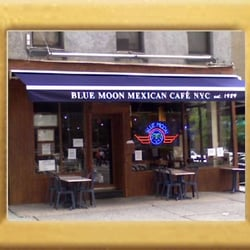 Photo Of Blue Moon Mexican Cafe New York Ny United States Outside