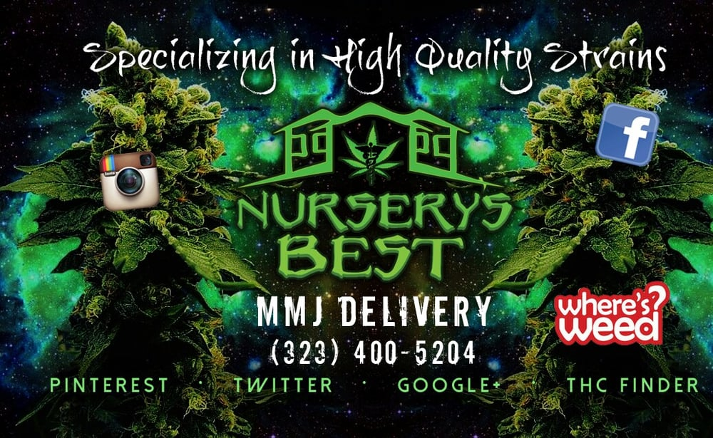 Nursery's Best MMJ Delivery: Bell, CA