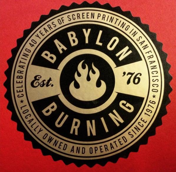 Babylon Burning Screen Printing