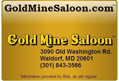 Gold Mine Saloon: 3090 Old Washington Rd, Waldorf, MD