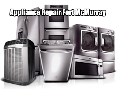 Appliance Repair Fort Mcmurray Appliances Amp Repair