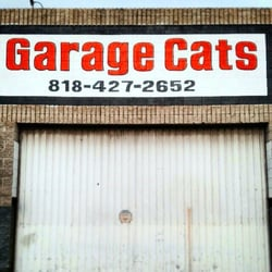 Garage Cats - Northridge, CA, United States. I've been coming to Tim for years and will continue to do so. He's the best