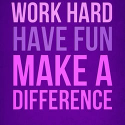Image result for image of work hard have fun make a difference purple