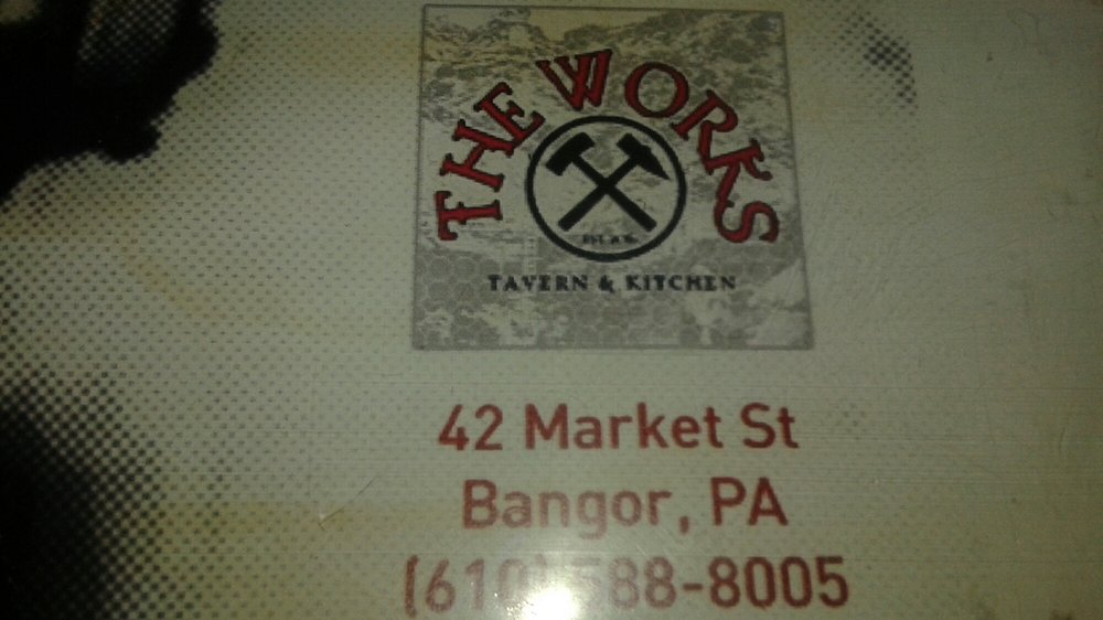 The Works Tavern & Kitchen: 42 Market St, Bangor, PA