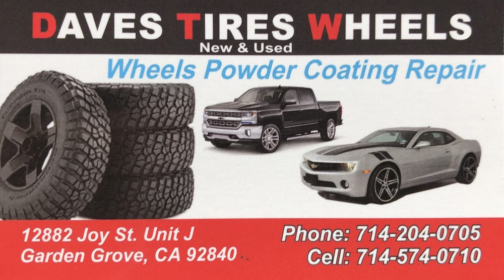 Dave S Tires And Wheels 12882 Joy St Garden Grove Ca Phone Number Yelp