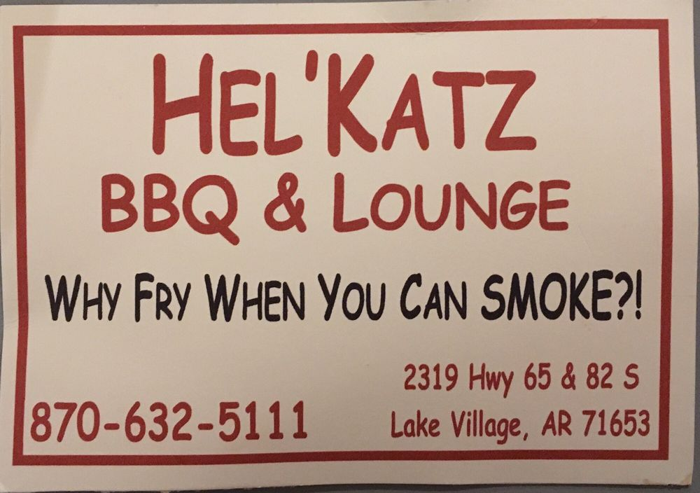 Hel'Katz BBQ and Lounge: 2319 US Hwy 65 82 S, Lake Village, AR