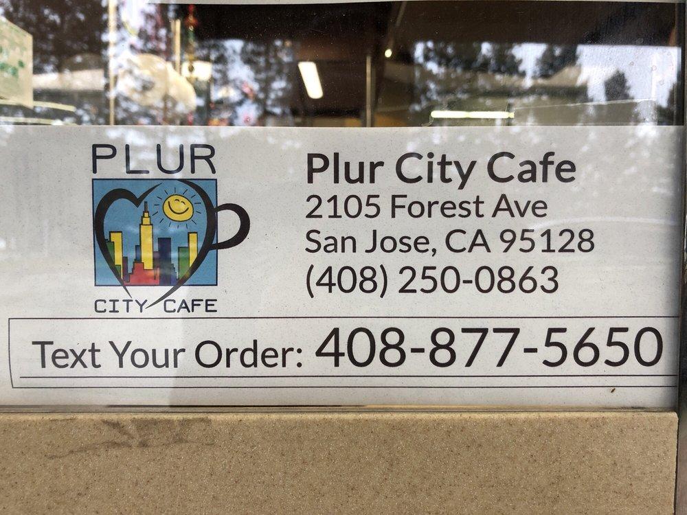 Plur City Cafe: 2105 Forest Ave, San Jose, CA