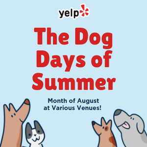 """Yelp Presents """"Dog Days of Summer"""" Event Series!"""