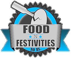 Food 'n' Festivities. No BS ..